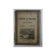 CARTE DE RELIGIE PENTRU CLASA IV PRIMARA de T.G. BULAT si G.I. ARGHIROPOL , 1933