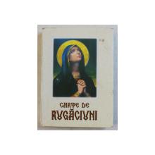 CARTE DE RUGACIUNI , EDITIA A II - A , REVIZUITA , 2007