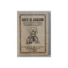 CARTE DE RUGACIUNI PENTRU TREBUINTELE IUBITILOR NOSTRI OSTASI SI ALE TUTUROR DREPTMARITORLIOR CRESTINI , 1945