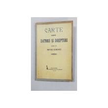 CARTE DESPRE DATORII SI DREPTURI scrisa de ARTUR GOROVEI - FALTICENI, 1910