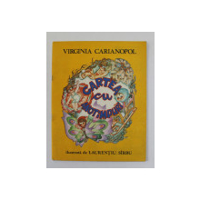 CARTEA CU ANOTIMPURI de VIRGINIA CARIANOPOL , ilustrata de LAURENTIU SIRBU , 1983