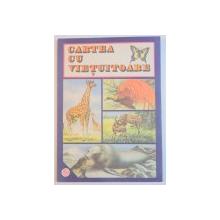 CARTEA CU VIETUITOARE ,  TEXT de TUDOR OPRIS , ILUSTRATII de VALENTIN TANASE SI LUCRETIA SMALENIC , 1989