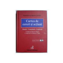 CARTEA DE CERERI SI ACTIUNI - MODELE , COMENTARII , EXPLICATII , 2005 *NU CONTINE CD