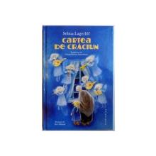 CARTEA DE CRACIUN de SELMA LAGERLOF , ILUSTRATII de ILON WIKLAND , 2011