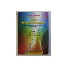 CARTEA DESPRE BUNA ROSTIRE , METODOLOGIA CORECTARII DEFECTELOR DE PRONUNTIE de SORINA CREANGA , 2009