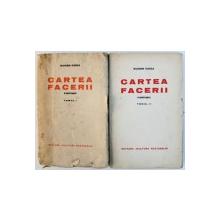 CARTEA FACERII  - ROMAN , TOMURILE I - II de EUGEN GOGA , EDITIE INTERBELICA