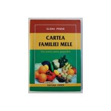 CARTEA FAMILIEI MELE - GHID PRACTIC PENTRU GOSPODARIE de ELENA PRIDIE , 2004
