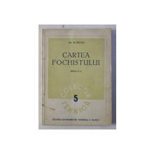 CARTEA FOCHISTULUI de M . BACAN , 1951
