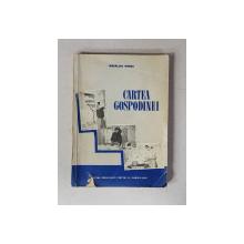 CARTEA GOSPODINEI de MADALINA BREBU , 1955 , PREZINTA MICI RUPTURI SI URME DE UZURA *
