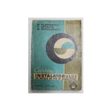 CARTEA INSTALATORULUI DE RETELE DE APA SI CANALIZARE de A. FLORESCU , V. ISTODE , D. NICULESCU , 1976