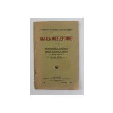 CARTEA INTELEPCIUNEI - DIN MAXIMELE SI CUGETARILOR MARILOR INTELEPTI , culese de TH. SCARLAT - BRAILA , 1911