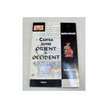 CARTEA INTRE ORIENT SI OCCIDENT-MARIUS CHELARU VOL II