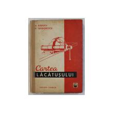 CARTEA LACATUSULUI de V. RADUCU , P. TEODORESCU , Bucuresti 1972