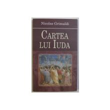CARTEA LUI IUDA de NICOLAS GRIMALDI , 2008