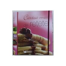 CARTEA  MEA DE RETETE , 2008