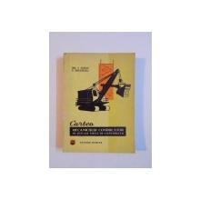 CARTEA MECANICULUI CONDUCATORULUI DE UTILAJE GRELE DE CONSTRUCTII de V. GORAN , C. BREZOESCU , Bucuresti 1966