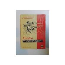 CARTEA MECANICULUI DIN INSTALATIILE DE TURBINE CU ABUR de V.ILIESCU - GROZAVESTI , R. CONSTANTINESCU , 1971