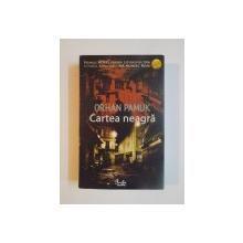 CARTEA NEAGRA de ORHAN PAMUK 2007