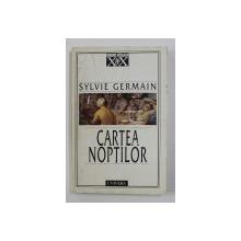 CARTEA NOPTILOR de SYLVIE GERMAIN , 1998