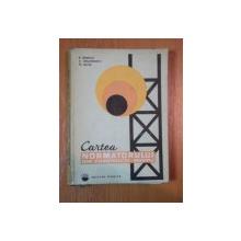 CARTEA NORMATORULUI DIN CONSTRUCTII MONTAJ ED. II -a de R.BONCUT , D.GRIGOROVICI , M.BUTOI