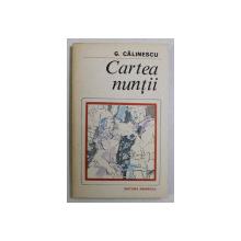 CARTEA NUNTII de G. CALINESCU , 1983
