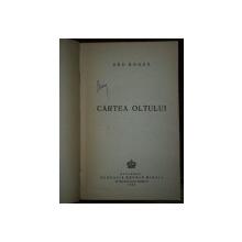 CARTEA OLTULUI, GEO BOGZA , BUCURESTI 1945 CU DEDIESCATIA AUTORULUI CATRE GHEORGHE DINU