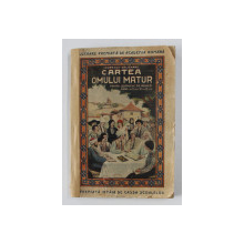 CARTEA OMULUI MATUR , PENTRU SCOALELE DE ADULTI , ANUL AL II- LEA SI AL III- LEA , EDITIA A XI-A de I. POPESCU-BAJENARU , 1926