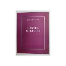 CARTEA OTETULUI de EMILY THACKER , 2004