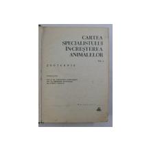 CARTEA SPECIALISTULUI IN CRESTEREA ANIMALELOR VOL I de ALEXANDRU FURTUNESCU, GABRIEL MANOLIU, GHE. STEFANESCU , 1966