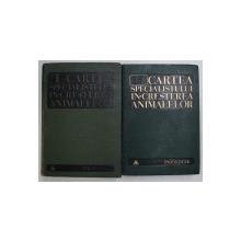 CARTEA SPECIALISTULUI IN CRESTEREA ANIMALELOR , VOLUMELE I - II ( ZOOTEHNIE , PATOLOGIE ) editie coordonata de ALEXANDRU FURTUNESCU ... HOREA BARZA , 1966
