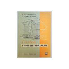 CARTEA TENCUITORULUI , EDITIA A III-A de D. SLEAHTENEA , L. STRINATTI , 1967