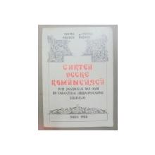 CARTEA VECHE ROMANEASCA DIN SECOLELE XVI-XVII IN COLECTIILE ARHIESCOPIEI SIBIULUI-DOINA BRAICU,VICTOR BUNEA  SIBU 1980