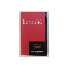 CARTEA VISELOR de JACK KEROUAC , 2007
