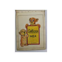 CARTICICA MEA de A. SOLTESCU , CARTE  PENTRU COPII , DESENATA SI SCRISA MANUAL , semnata A. SOLTESCU , DATATA 25 DECEMBREIE , 1934