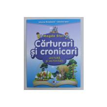 CARTURARI SI CRONICARI , LECTURA SI ACTIVITATI de MAGDA STAN , 2018