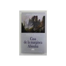CASA DE LA MARGINEA ABISULUI de WILLIAM H. HODGSON , 2005