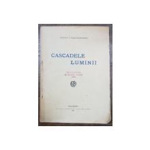 CASCADELE LUMII de VINTILA V. PARASCHIVESCU - BUCURESTI, 1921 DEDICATIE*