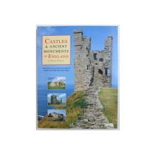 CASTLES & ANCIENT MONUMENTS OF ENGLAND by DAMIEN NOONAN - THE COUNTY  - BY - COUNTY GUIDE TO MORE THAN 350 HISTORIC SITES , 2009