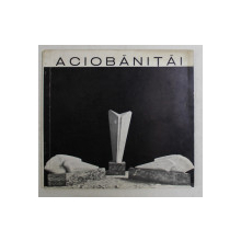 CATALOG DE EXPOZITIE ACIOBANITEI , 1978 *EDITIE MULTILINGVISTICA