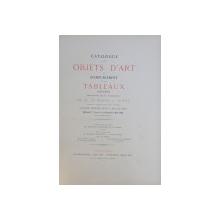 CATALOGUE DES TABLEAUX ANCIENS , AQUARELLES , DESSINS , GOUACHES , PASTELS ANCIEN ET MODERNES , GRAVURES , OBJETS D ' ART & AMEUBLEMENT , 1922