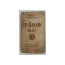 CATALOGUE OFFICIEL , LE SALON 1928 , 141e EXPOSITION OFFICIELLE DES BEAUX - ARTS , 1re EDITION , 1928
