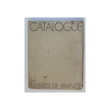 CATALOGUE SPECIALISE DES TIMBRES DE FRANCE , TOME I ( 1849 - 1900 ) , APARUT 1975
