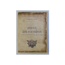 CATALOGUL CARTII VECHI ROMANESTI ( 1643 - 1830 ) de MARGARETA TUDOR , 2007