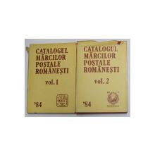 CATALOGUL MARCILOR POSTALE ROMANESTI VOL.I-II 1984