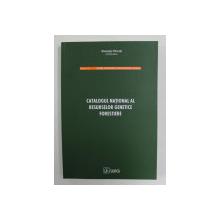 CATALOGUL NATIONAL AL RESURSELOR GENETICE FORESTIERE , coordonator GHEORGHE PARNUTA , 2011
