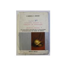 CATALOGUL SELECTIV AL COLECTIEI DE ARHEOLOGIE A MUZEULUI BRAILA de N. HARTUCHE si F. ANASTASIU , 1976 *EDITIE BILINGVA