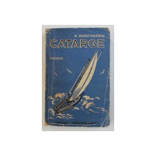 CATARGE - roman de N . PAPATANASIU , 1941 , DEDICATIE*