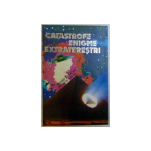 CATASTROFE , ENIGME , EXTRATERESTRI de RENATA MALINOVA si JAROSLAV MALINA , 1995