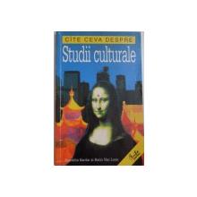 CATE CEVA DESPRE STUDII CULTURALE de ZIAUDDIN SARDAR SI BORIN VAN LOON , 2001