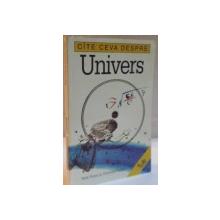 CATE CEVA DESPRE UNIVERS de FELIX PIRANI SI CHRISTINE ROCHE , 1993